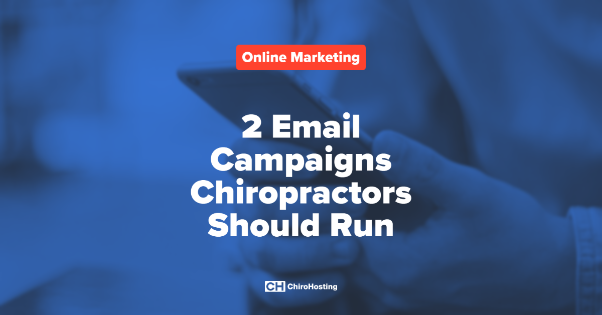 2 Email Campaigns Chiropractors Should Run