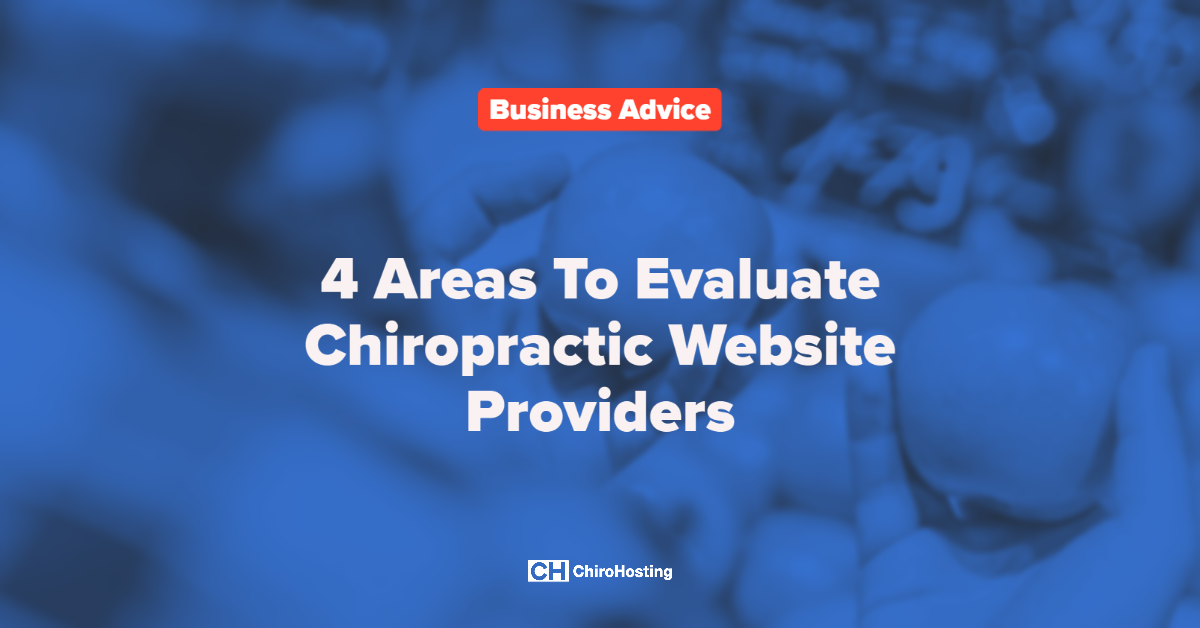 4 Areas To Evaluate Chiropractic Website Providers