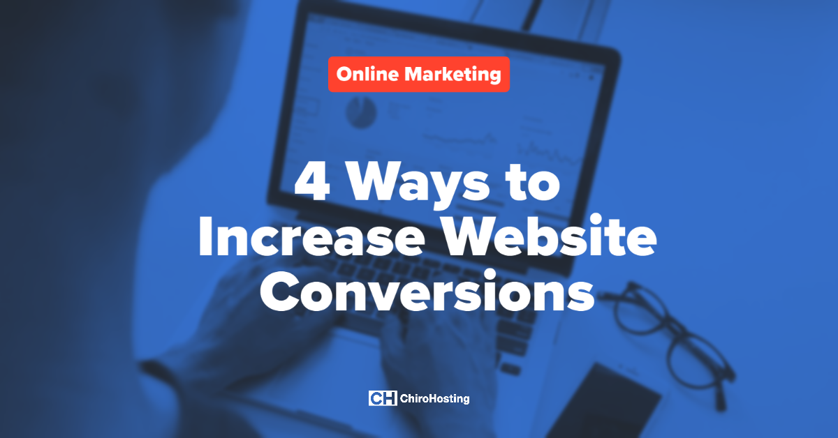 4 Ways to Increase Website Conversions