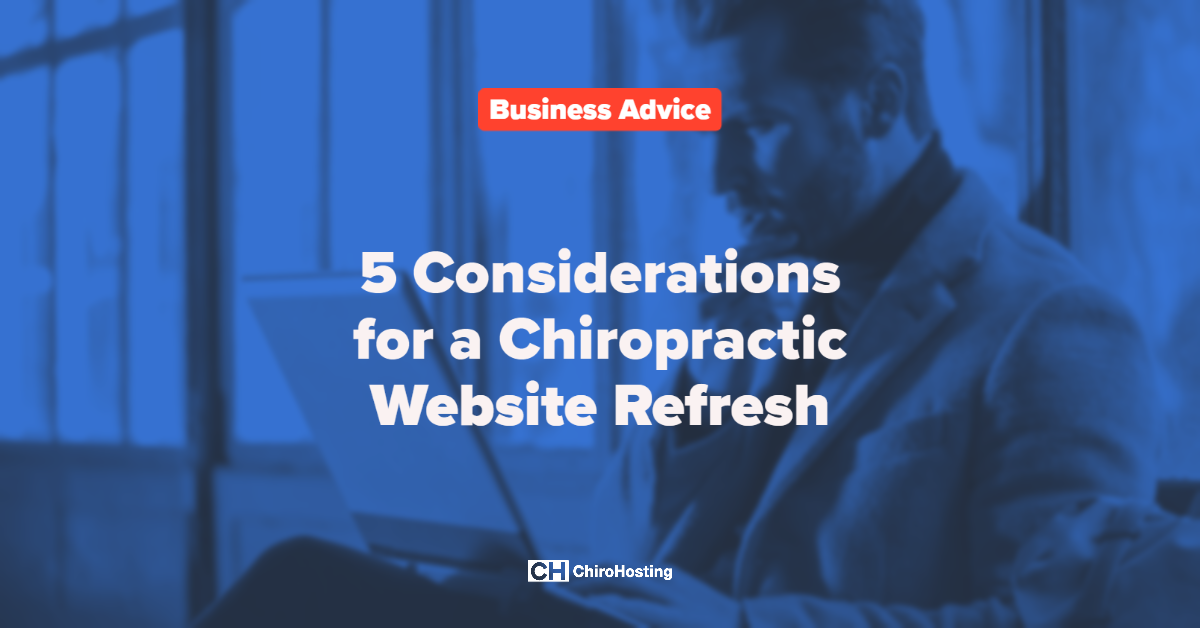 5 Considerations for a Chiropractic Website Refresh
