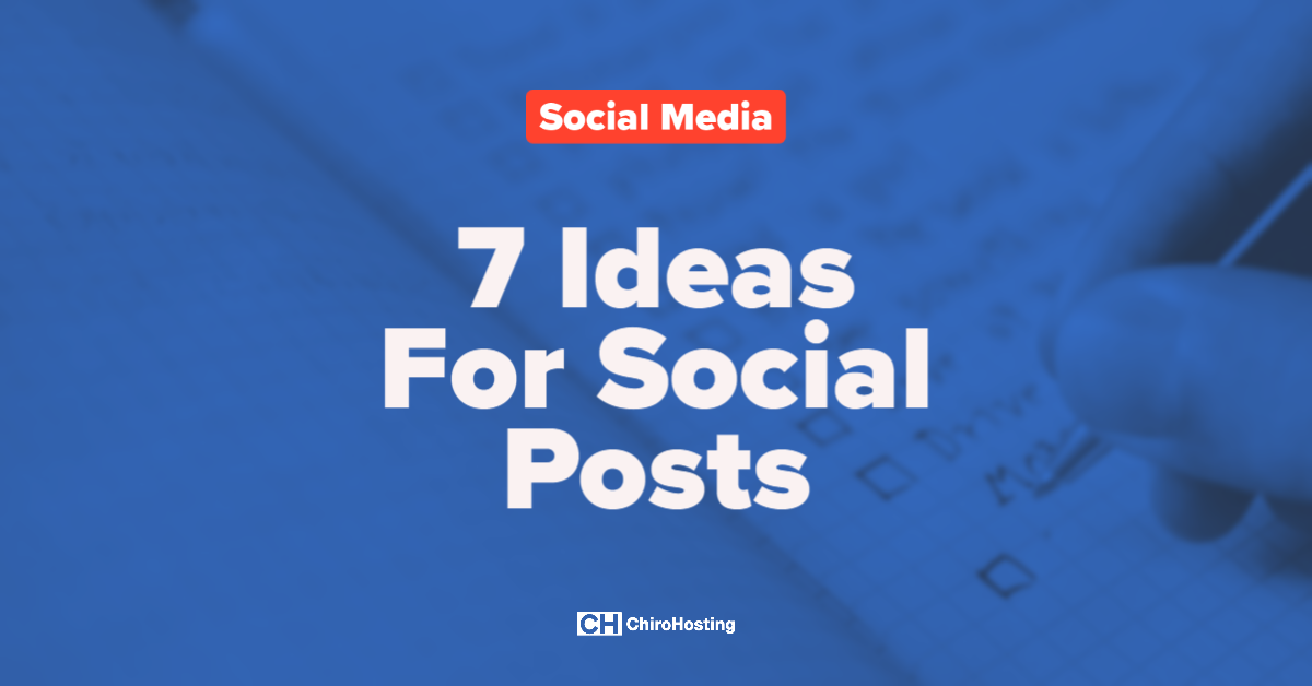 7 Ideas For Social Posts