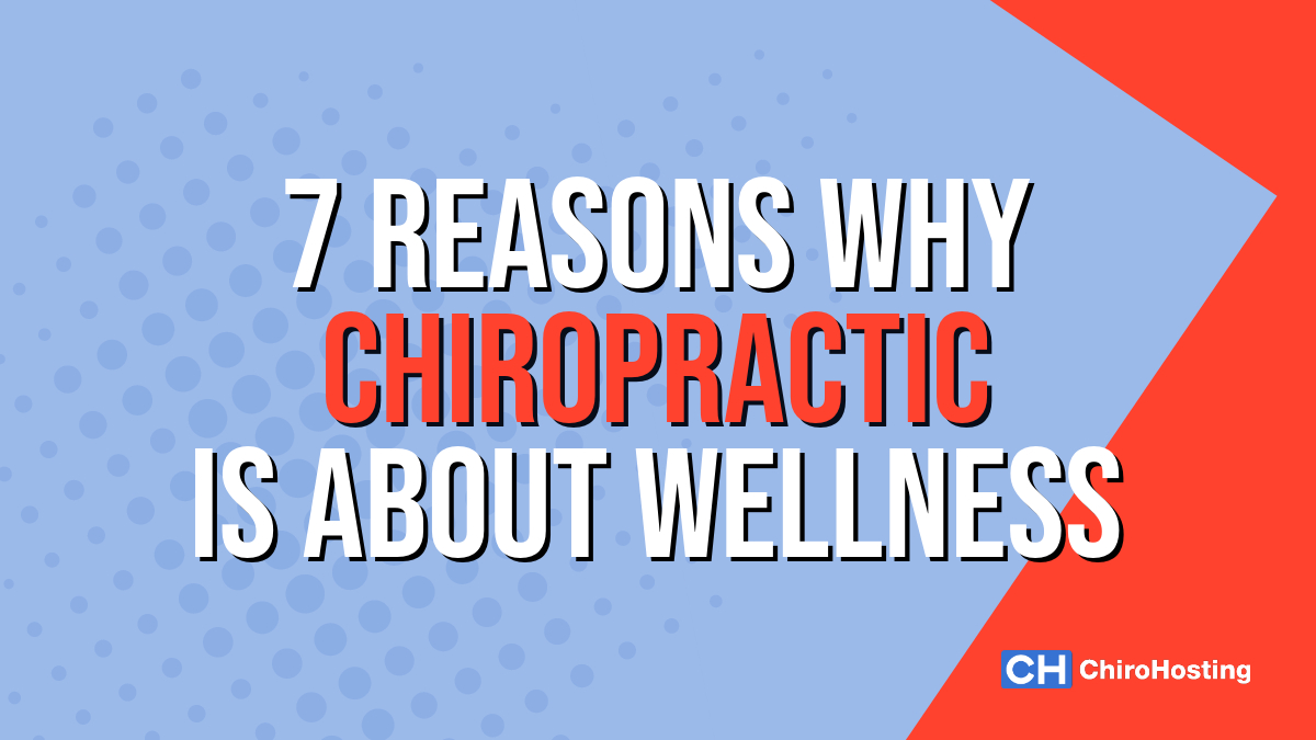 7 Reasons Why Chiropractic Is About Wellness