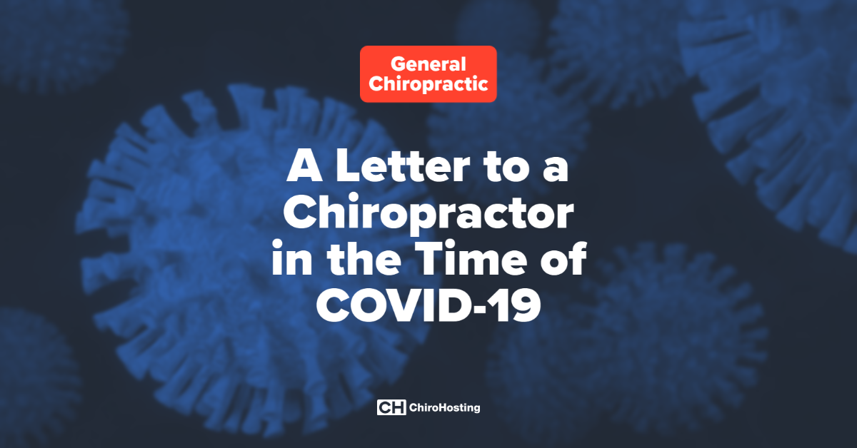 A Letter to a Chiropractor in the Time of COVID-19