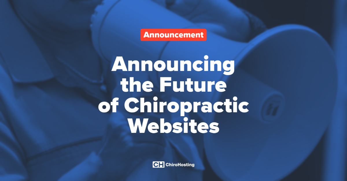 Announcing the Future of Chiropractic Websites