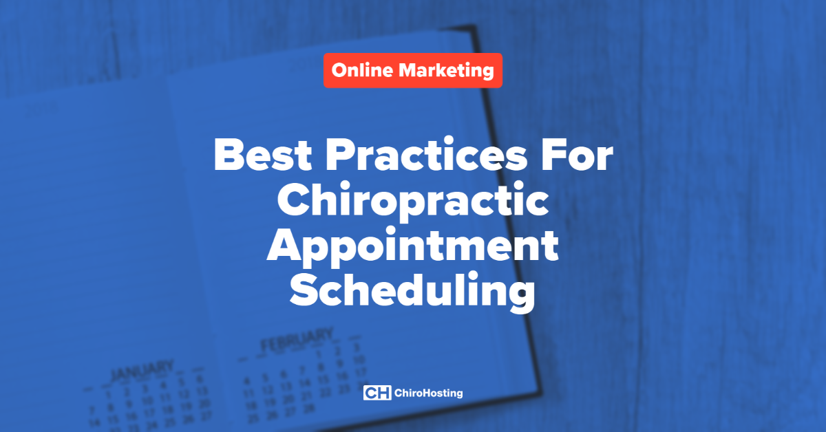 Best Practices For Chiropractic Appointment Scheduling