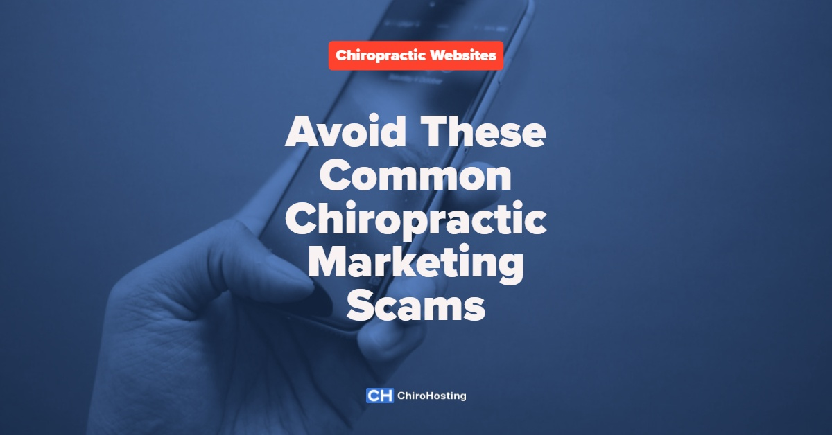 Avoiding Chiropractic Marketing Scams