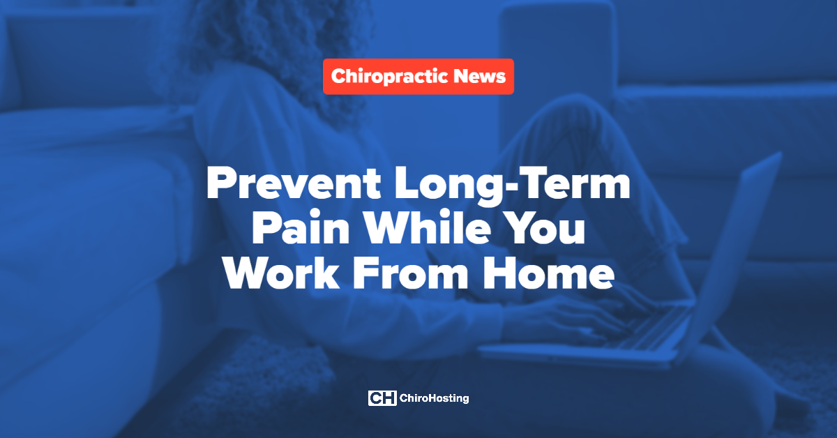 Prevent Long-Term Pain While You Work From Home