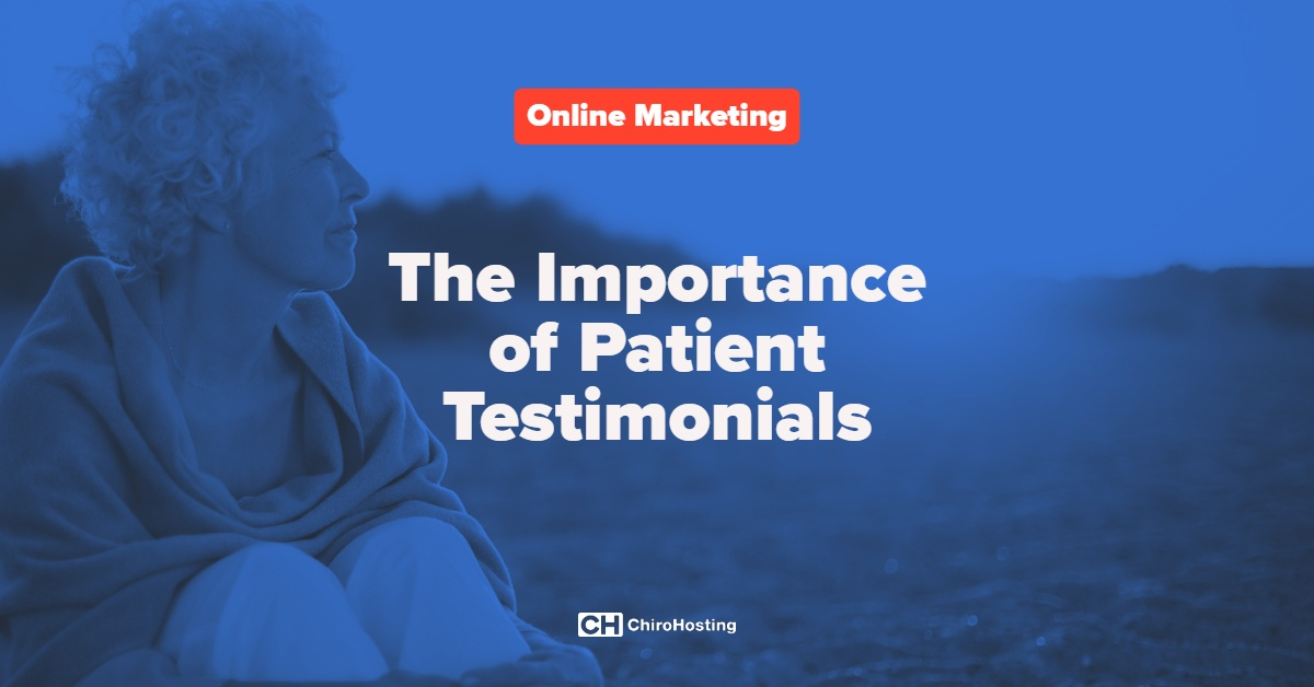 The Importance of Patient Testimonials