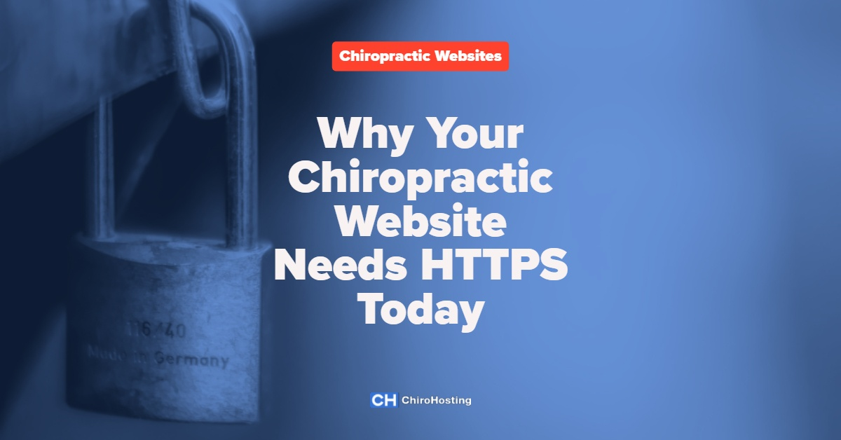 Why Your Chiropractic Website Needs HTTPS Today