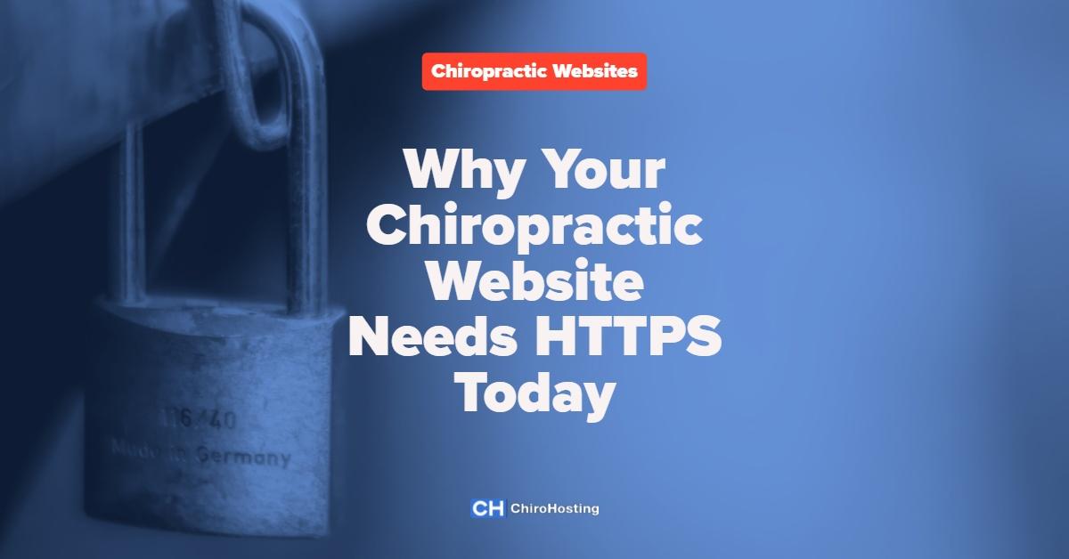 Why Your Chiropractic Website Needs HTTPS Today