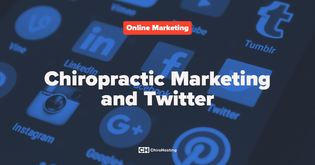 Chiropractic Marketing and Twitter