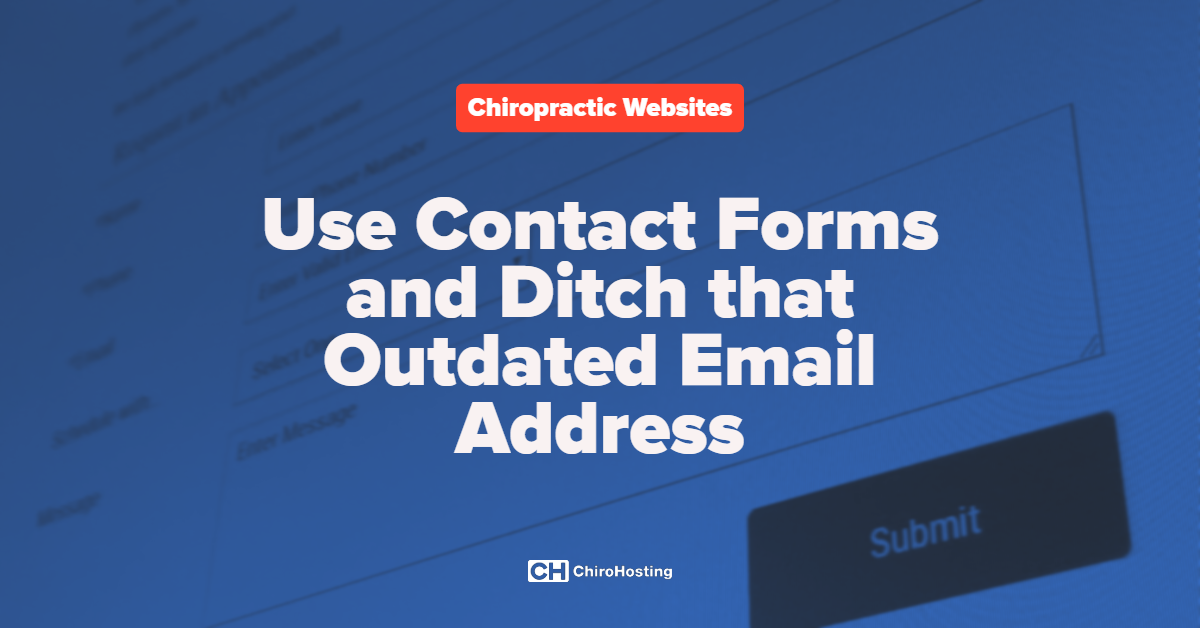 Use Contact Forms and Ditch that Outdated Email Address