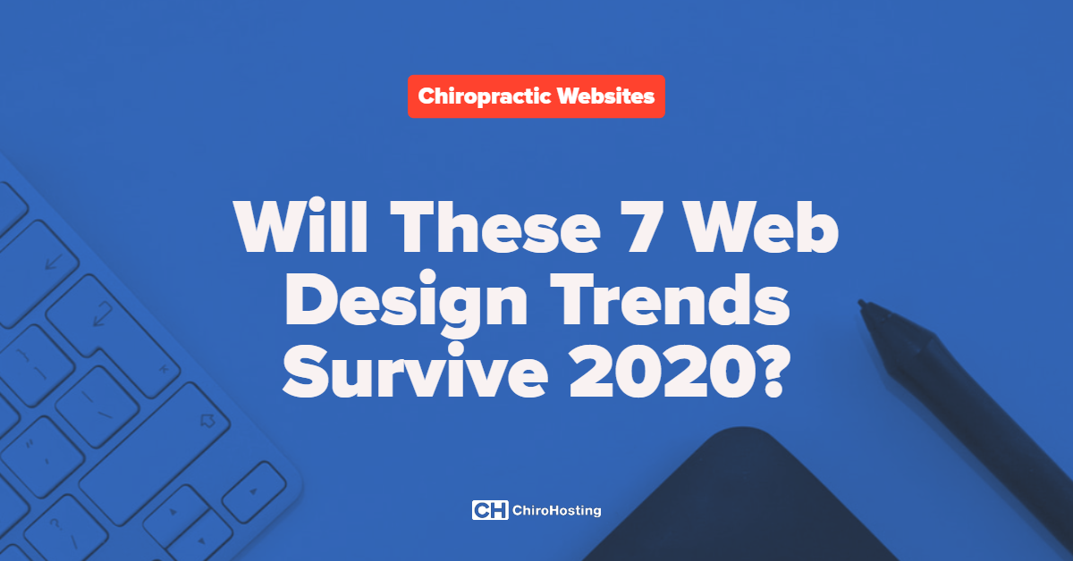 Will These 7 Web Design Trends Survive 2020?