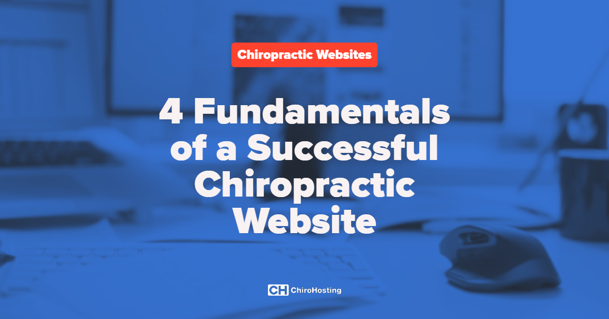 Four Fundamentals of a Successful Chiropractic Website