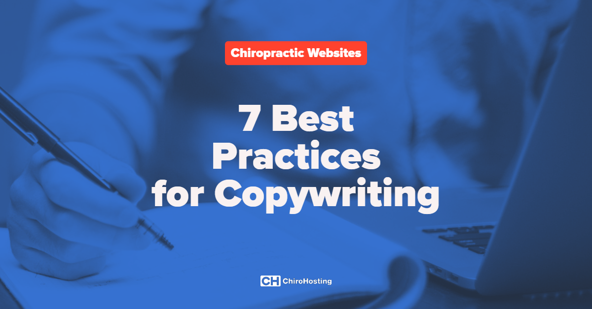 7 Best Practices for Chiropractic Website Copywriting