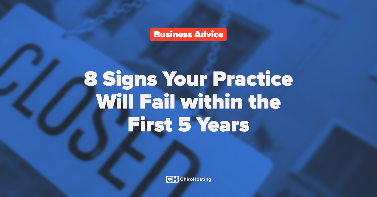 8 Signs Your Practice Will Fail within the First 5 Years