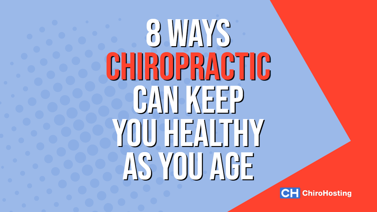 8 Ways That Chiropractic Can Keep You Healthy as You Age