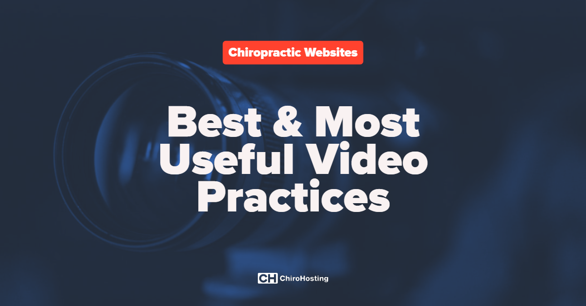 Best & Most Useful Video Practices for Your Chiropractic Website