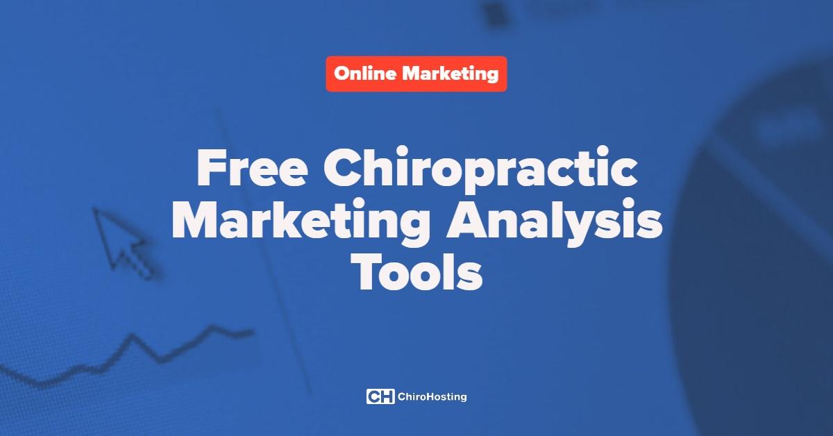 Free Chiropractic Marketing Analysis Tools
