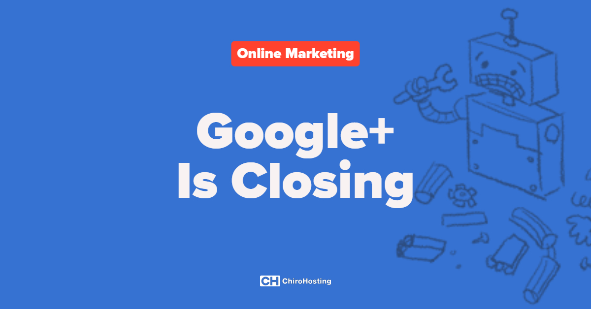 Closure Announced for Google+