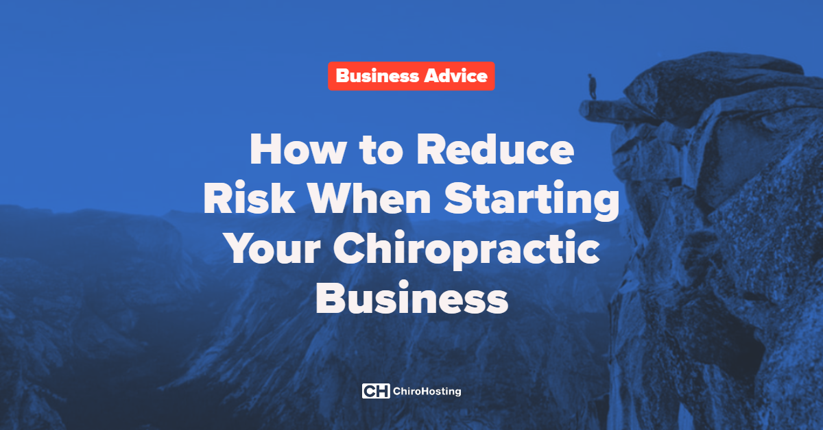 How to Reduce Risk When Starting Your Chiropractic Business