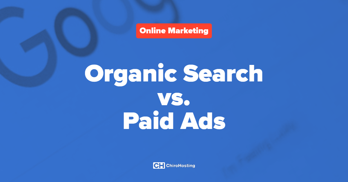 Organic Search vs. Paid - What's the Better Strategy?