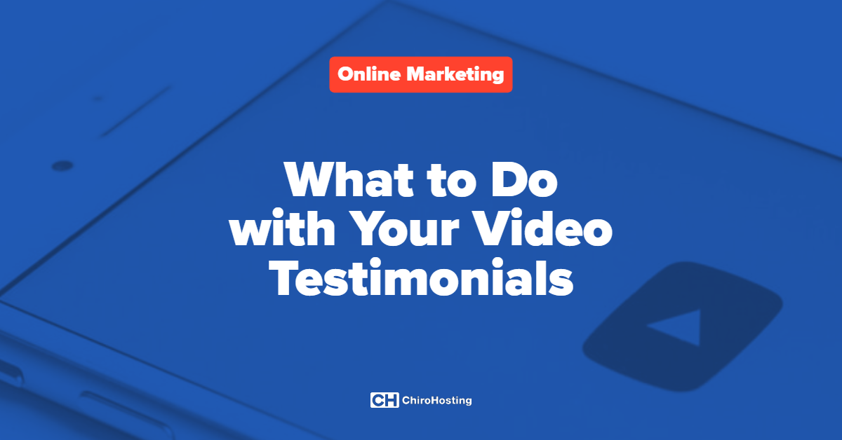 What to Do with Your Video Testimonials