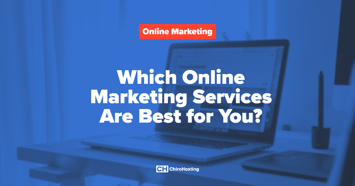 Which Online Marketing Services Are Best for Your Practice?