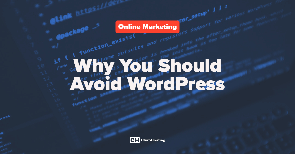 Why You Should Avoid WordPress