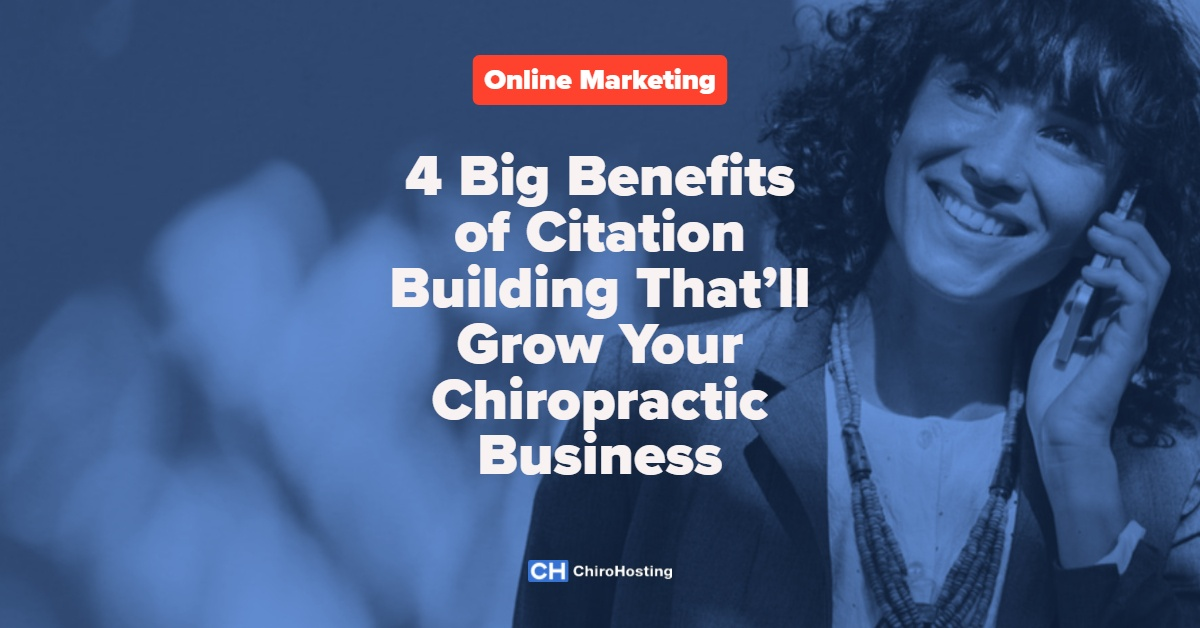 4 Big Benefits of Citation Building That'll Grow Your Chiropractic Business