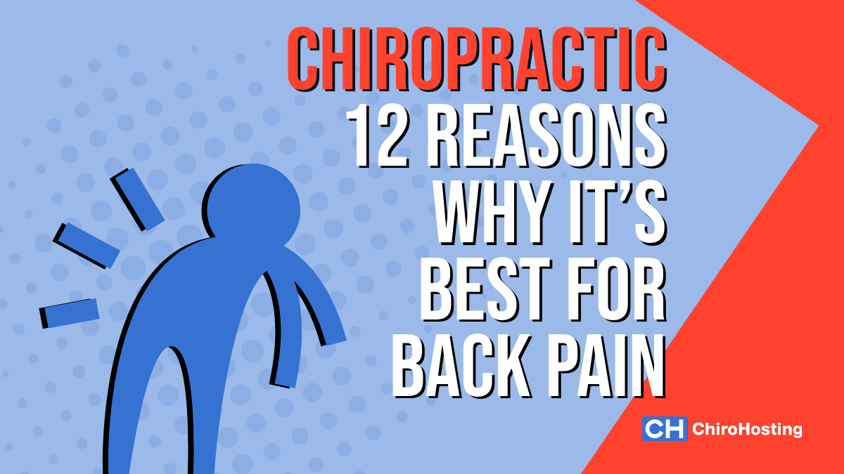 12 Reasons Why Chiropractic Is the Best Choice for Back Pain