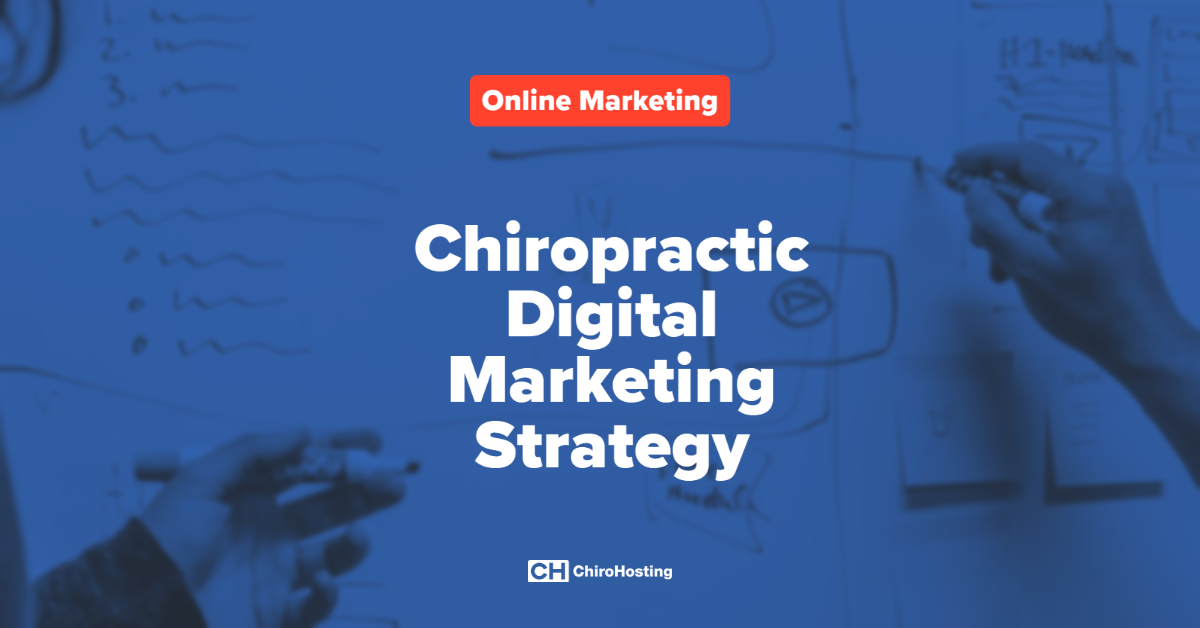 Chiropractic Digital Marketing Strategy