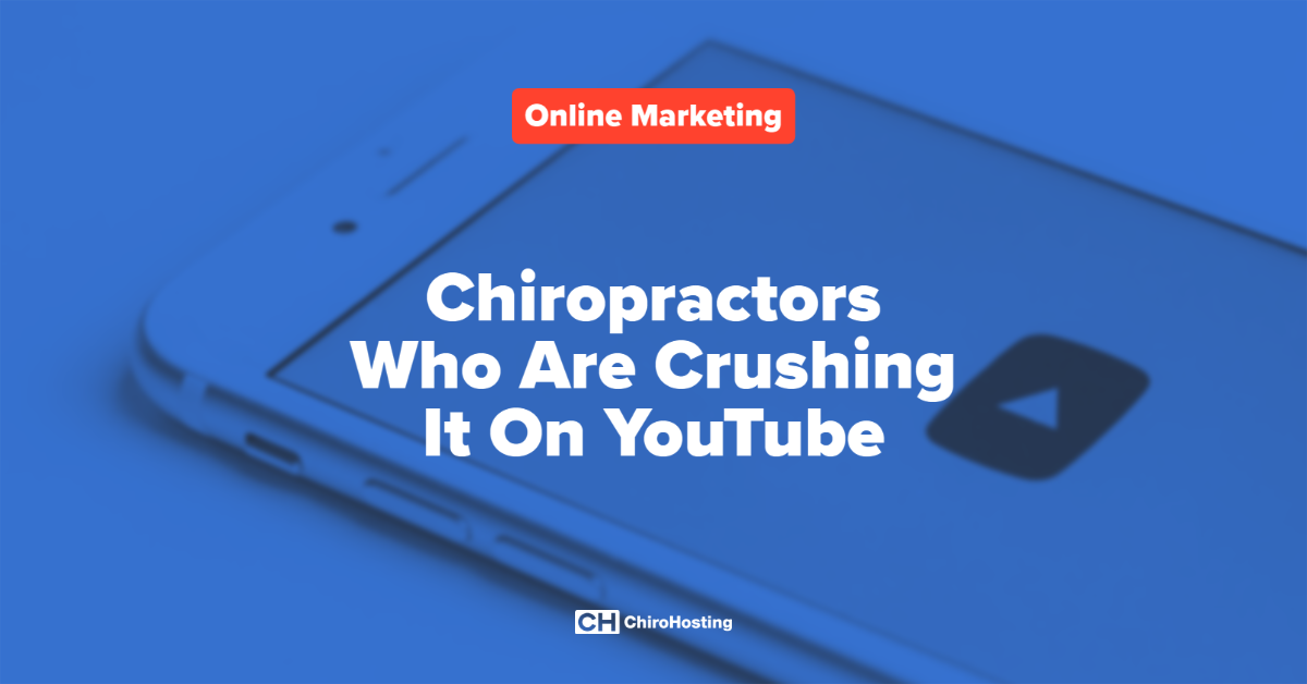 Chiropractors Who Are Crushing It On YouTube