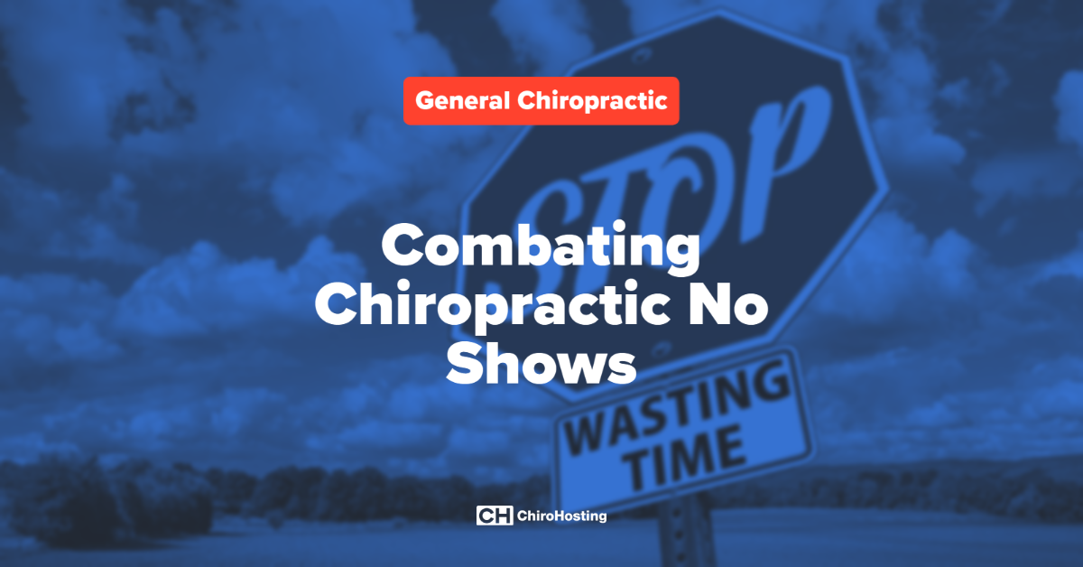 Combating Chiropractic No Shows