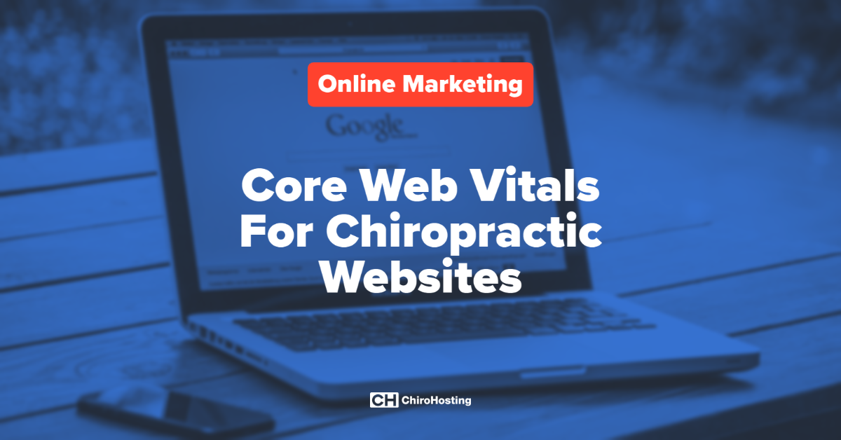 Core Web Vitals For Chiropractic Websites