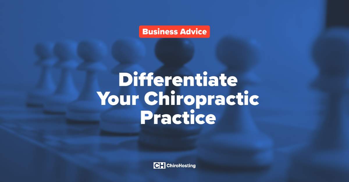 Differentiate Your Chiropractic Practice