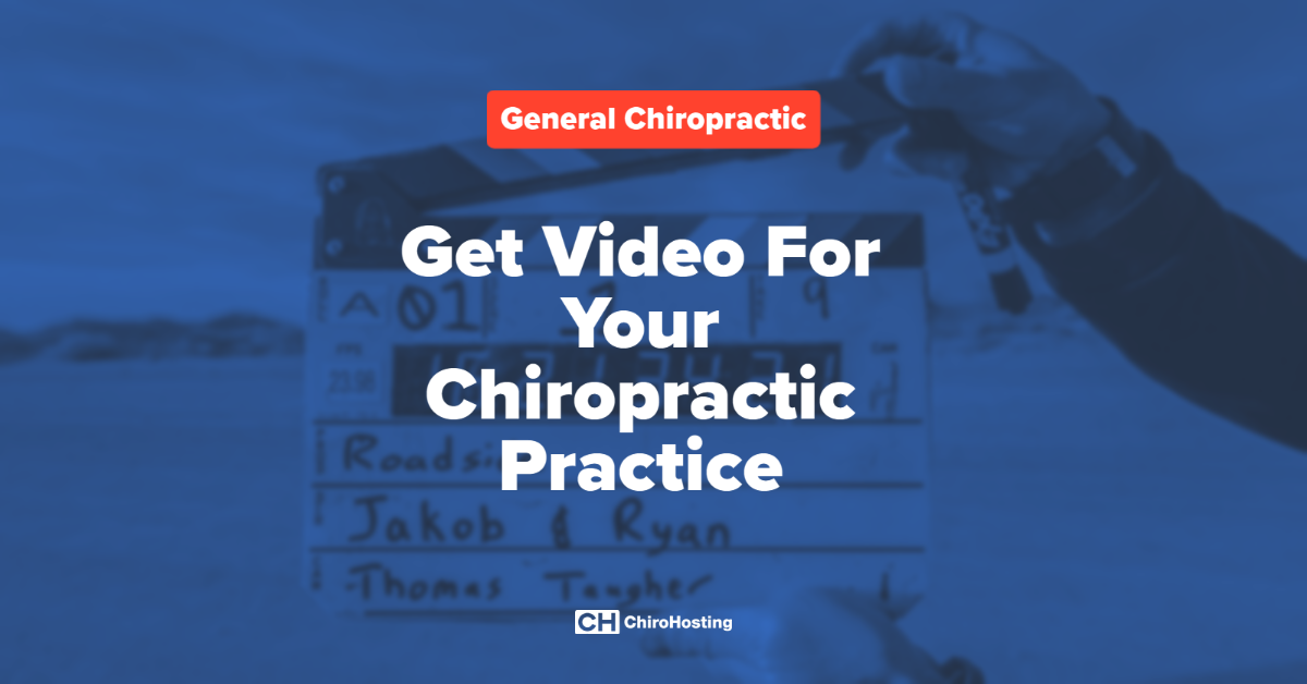 Get Video For Your Chiropractic Practice