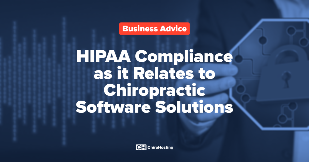 HIPAA Compliance as it Relates to Chiropractic Software Solutions