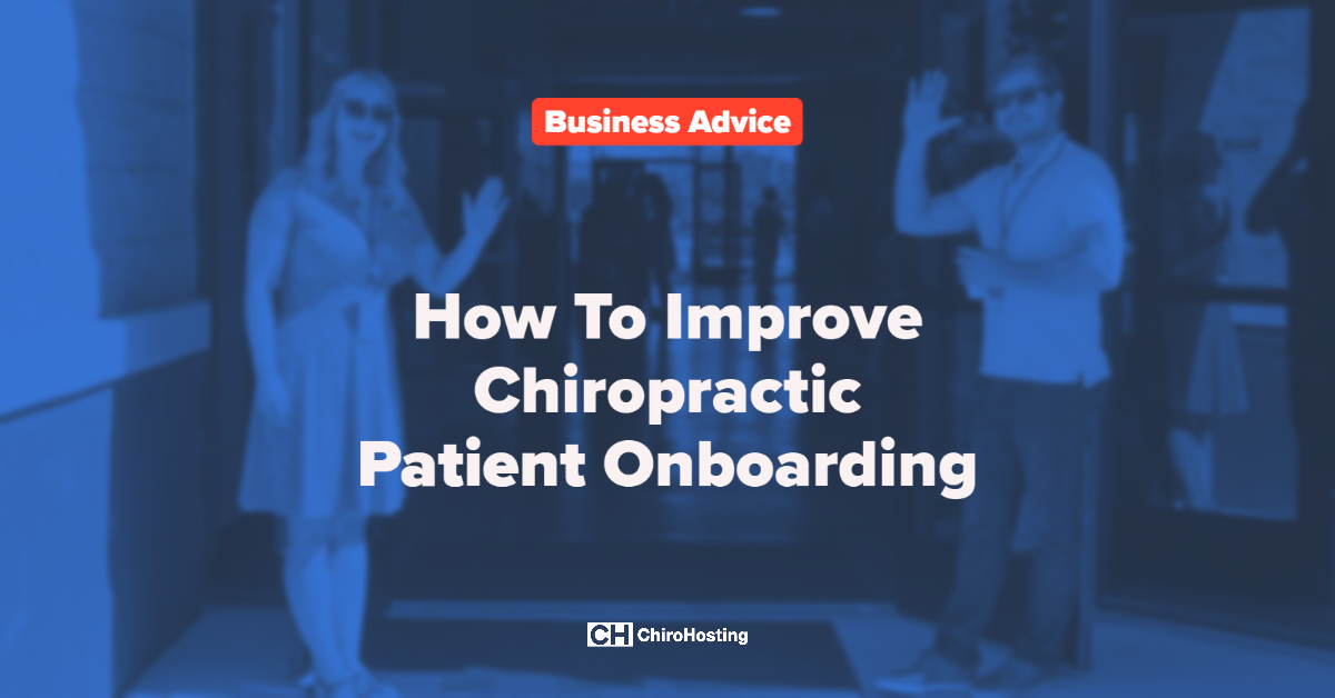How To Improve Chiropractic Patient Onboarding