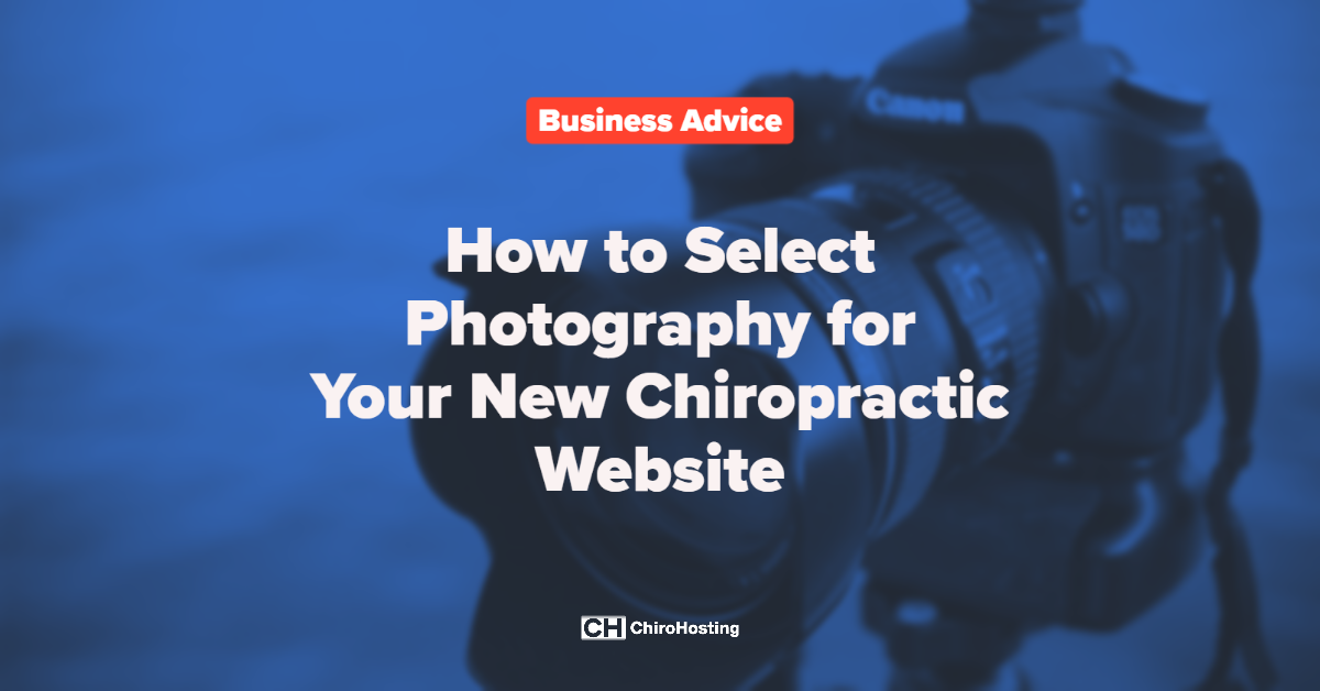How to Select Photography for Your New Chiropractic Website