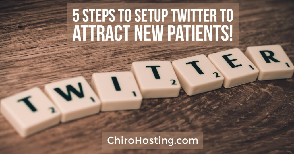5 Steps to Setup Twitter for Business for Your Chiropractic Practice