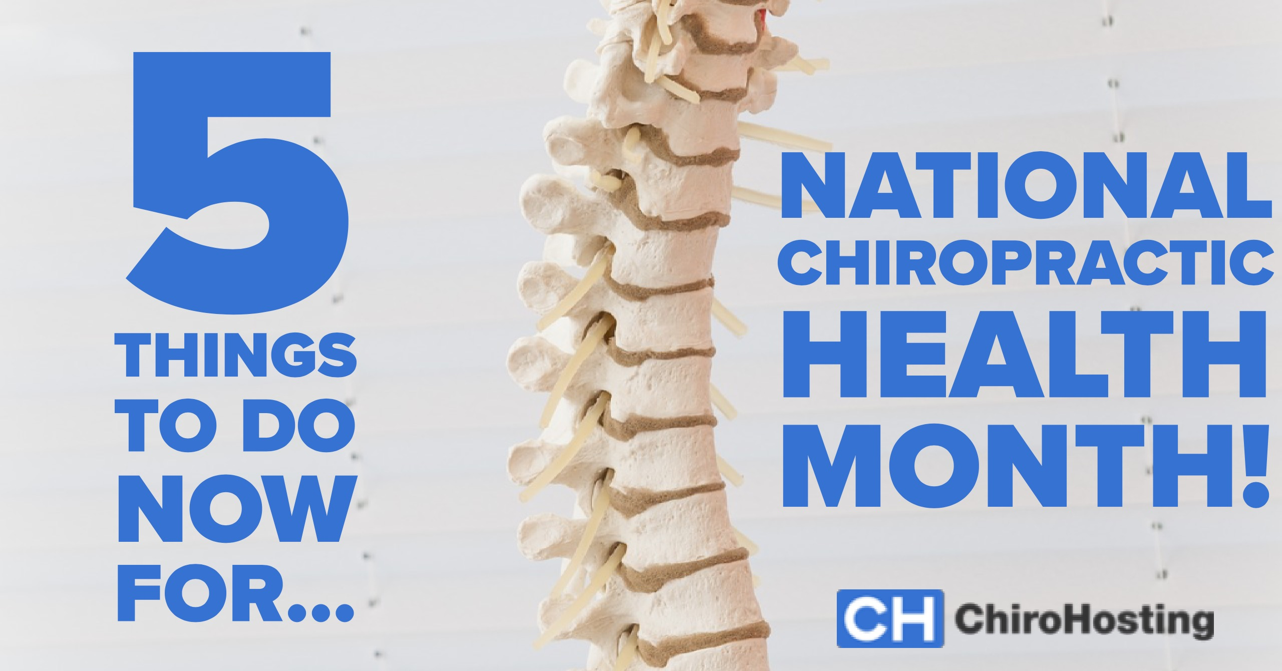 It's Chiropractic Health Month! 5 Quick Things to Do NOW! Don't Miss Out...