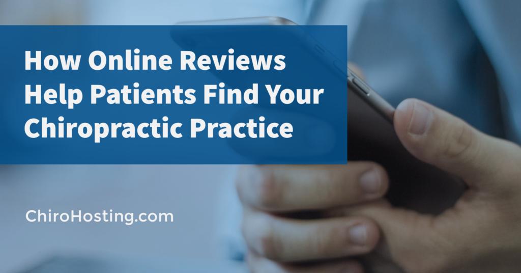 How Online Reviews Help Patients Find Your Chiropractic Practice