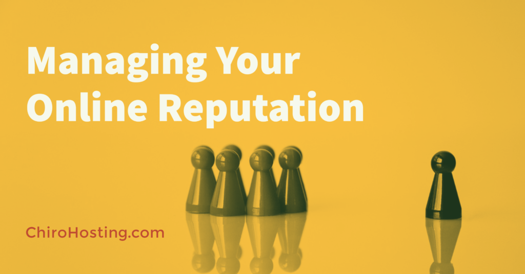 Managing Your Chiropractic Clinic's Online Reputation