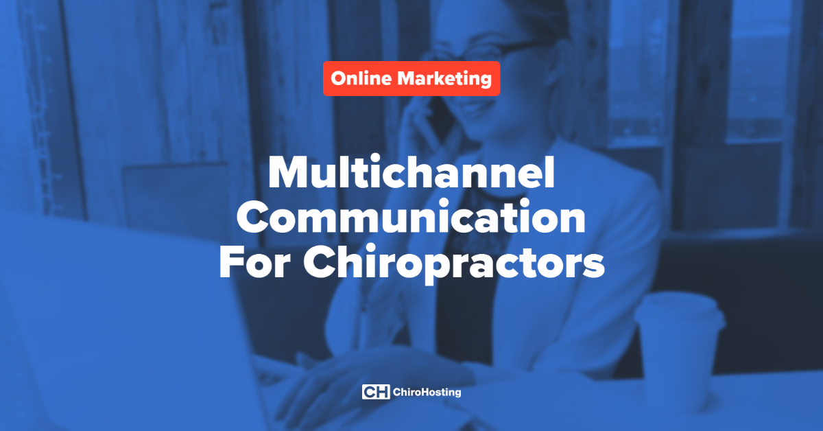 Multichannel Communication For Chiropractors