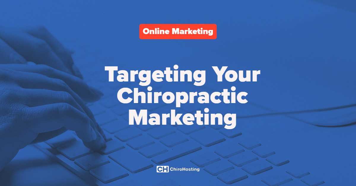 Targeting Your Chiropractic Marketing