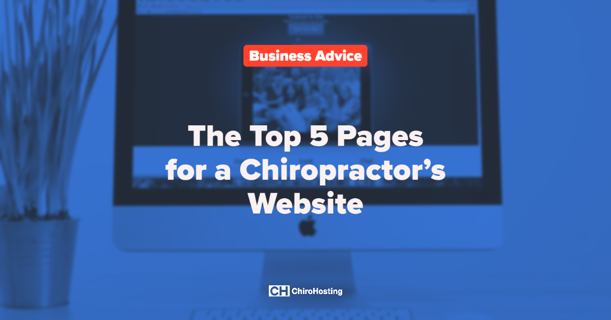The Top 5 Pages for a Chiropractor's Website