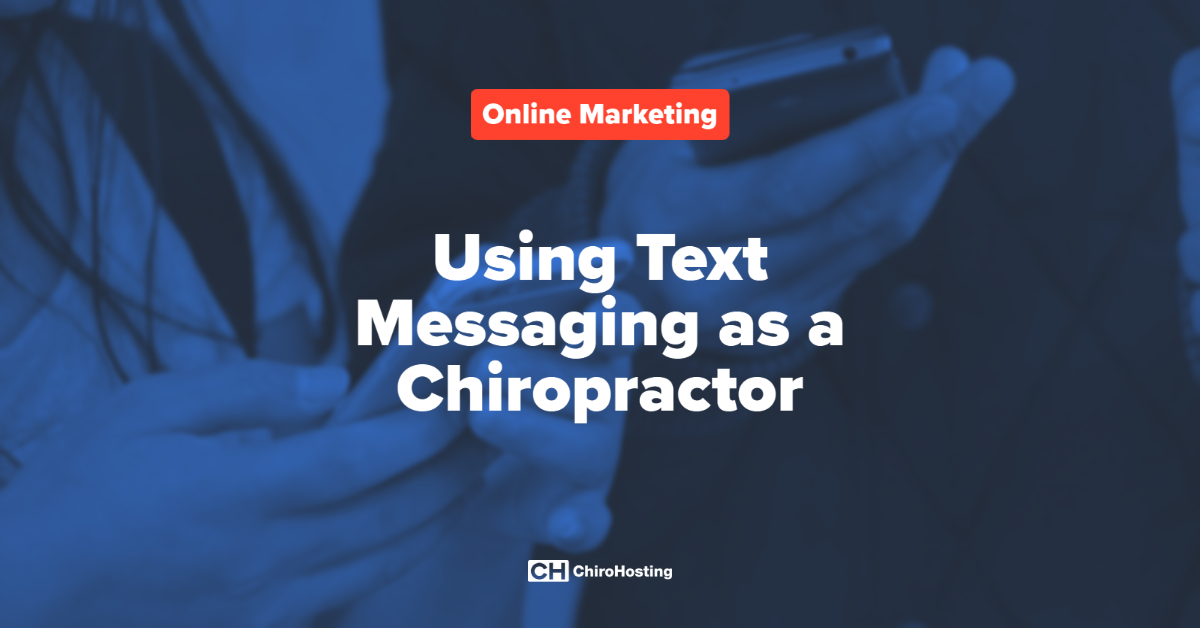 Using Text Messaging as a Chiropractor