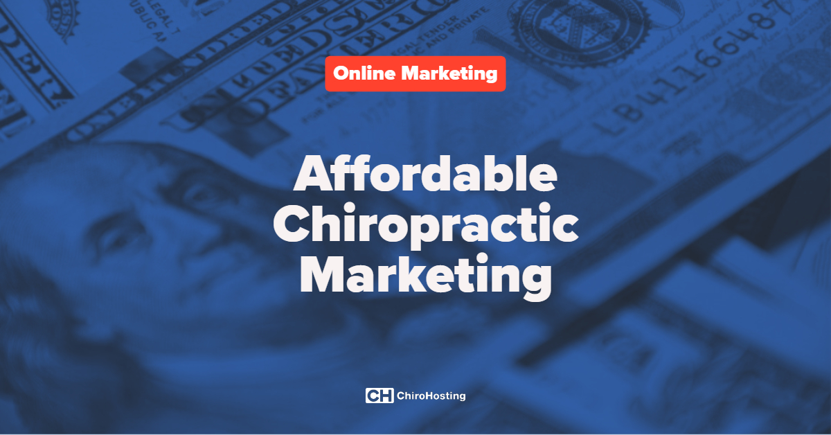 Affordable Chiropractic Marketing